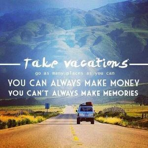 Don't you know WHY you need to take vacations?